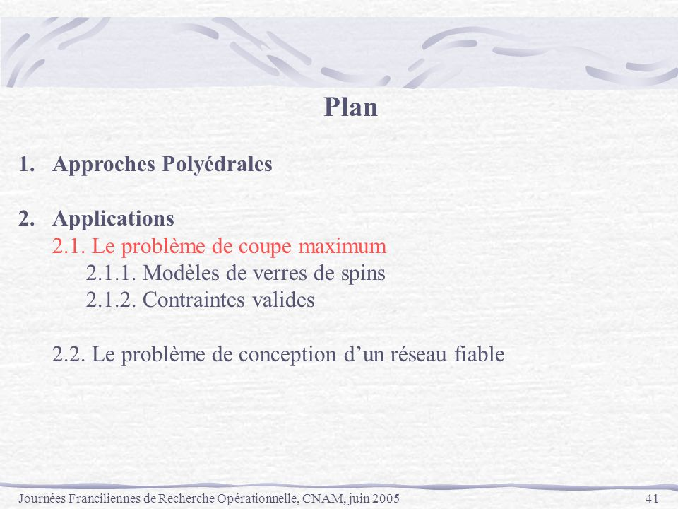 Plan 1. Approches Polyédrales 2. Applications