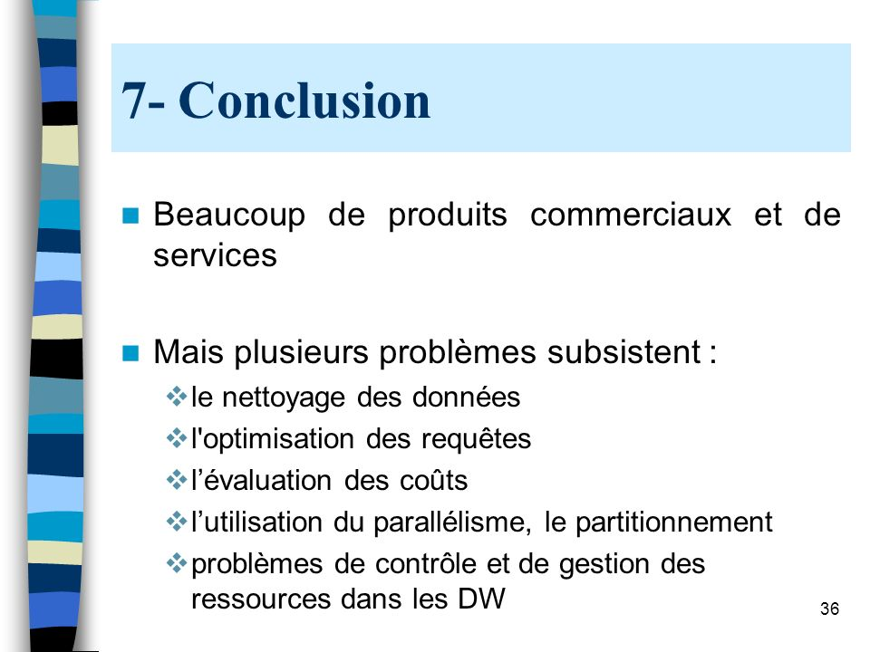7- Conclusion Beaucoup de produits commerciaux et de services