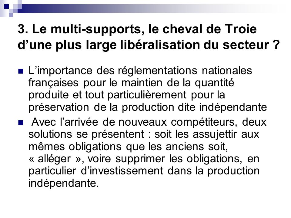 3. Le multi-supports, le cheval de Troie d'une plus large libéralisation du secteur