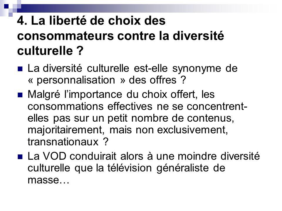 4. La liberté de choix des consommateurs contre la diversité culturelle