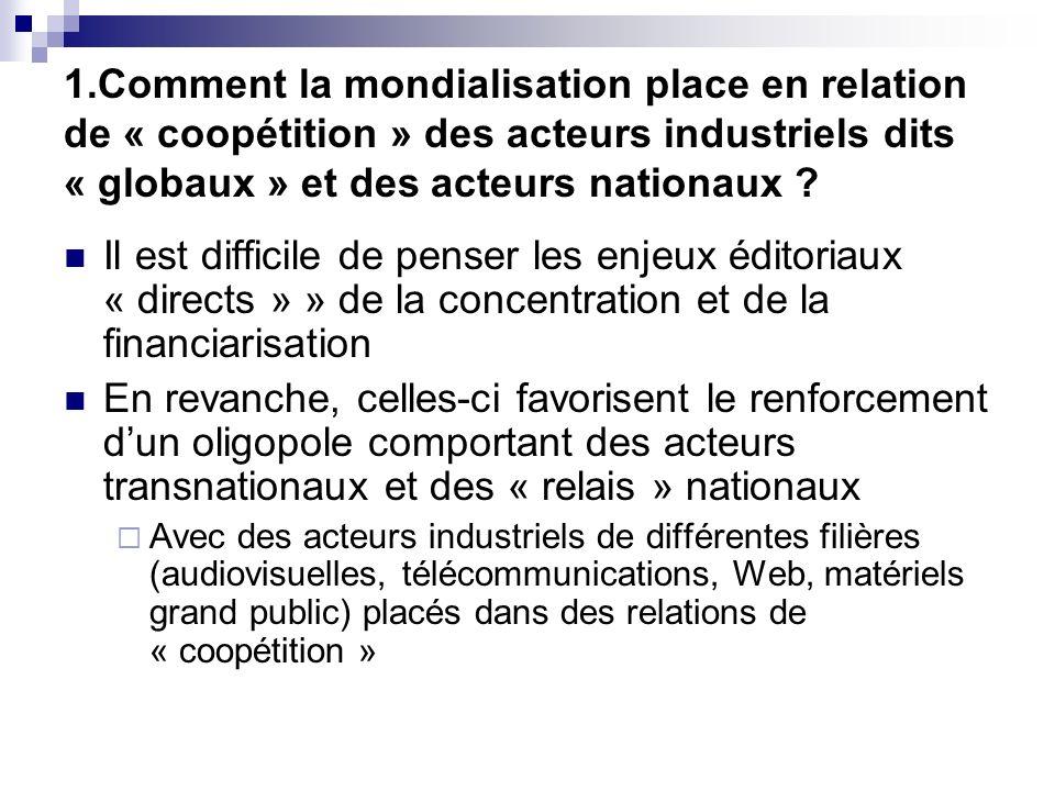 1.Comment la mondialisation place en relation de « coopétition » des acteurs industriels dits « globaux » et des acteurs nationaux