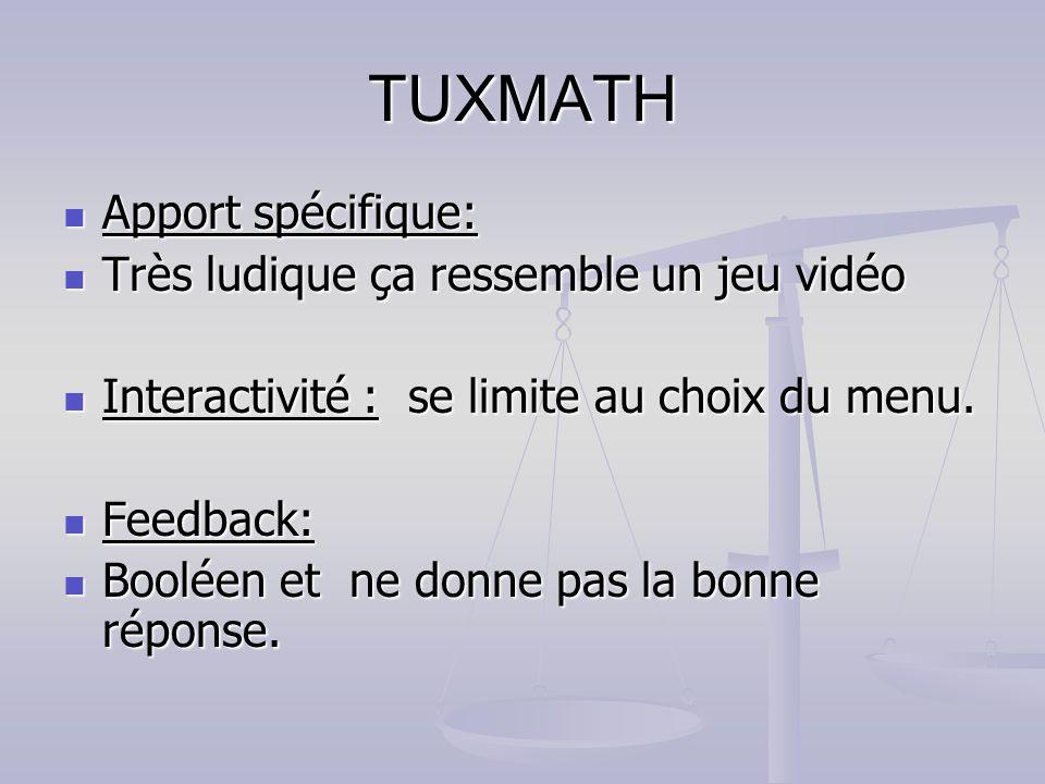 TUXMATH Apport spécifique: Très ludique ça ressemble un jeu vidéo