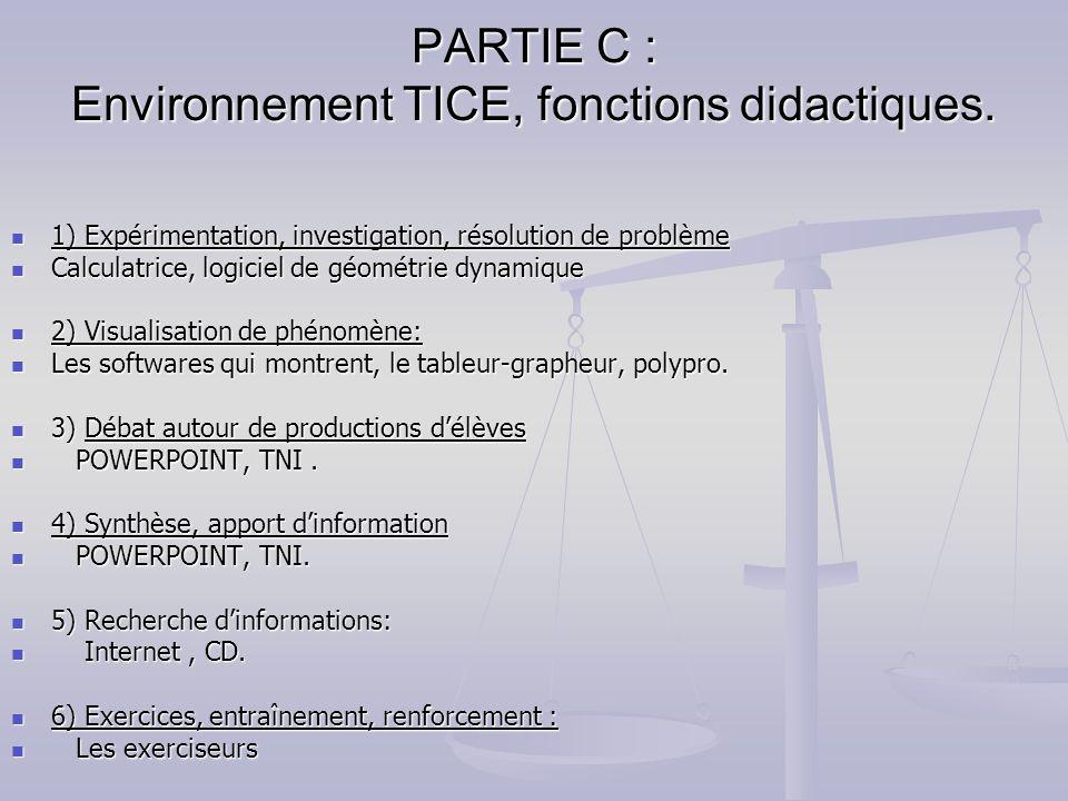 PARTIE C : Environnement TICE, fonctions didactiques.