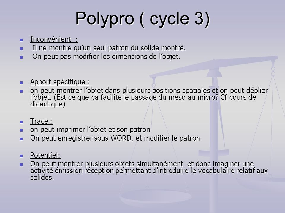 Polypro ( cycle 3) Inconvénient :