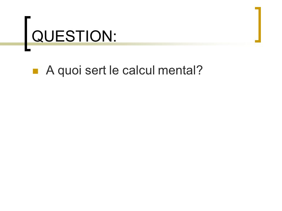 QUESTION: A quoi sert le calcul mental