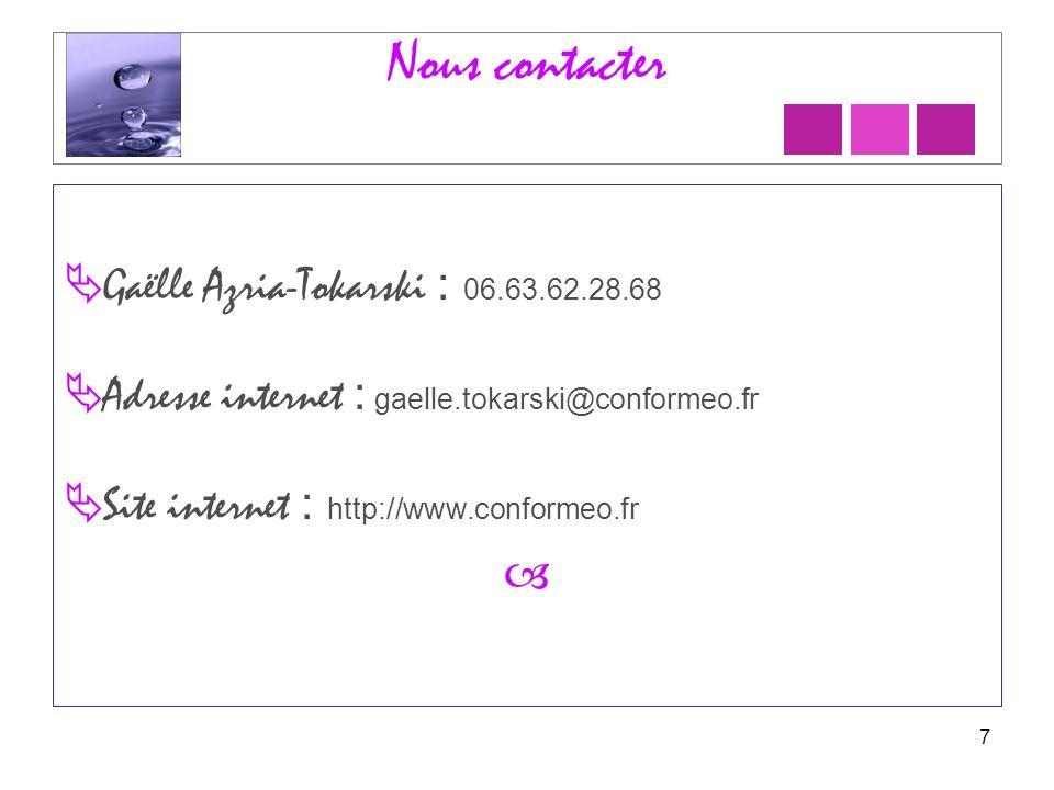 Nous contacter Gaëlle Azria-Tokarski : 06.63.62.28.68