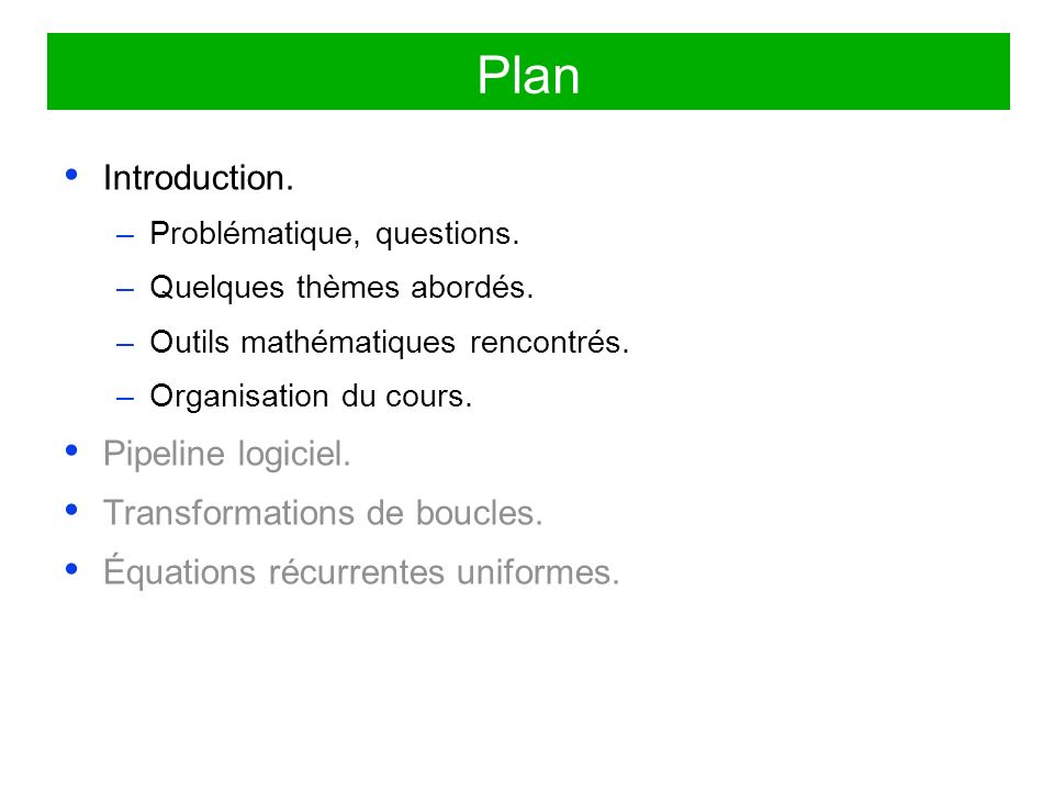 Plan Introduction. Pipeline logiciel. Transformations de boucles.