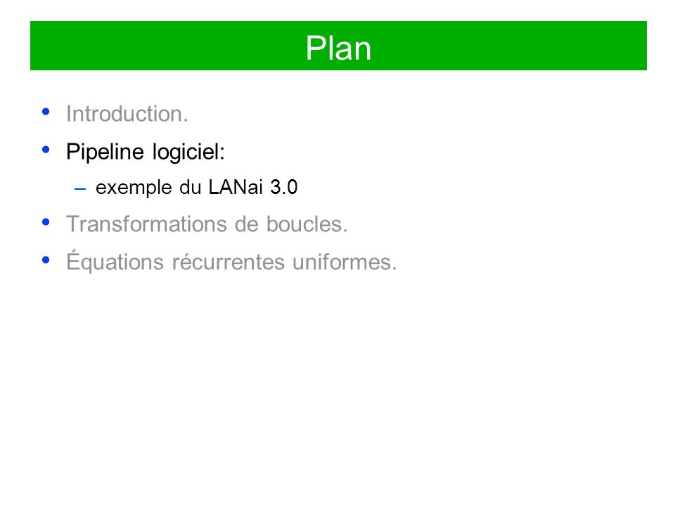 Plan Introduction. Pipeline logiciel: Transformations de boucles.