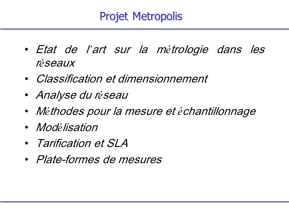 Projet Metropolis Etat de l'art sur la métrologie dans les réseaux. Classification et dimensionnement.