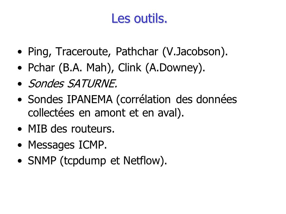 Les outils. Ping, Traceroute, Pathchar (V.Jacobson).