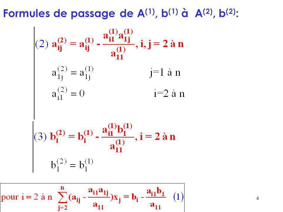 Formules de passage de A(1), b(1) à A(2), b(2):