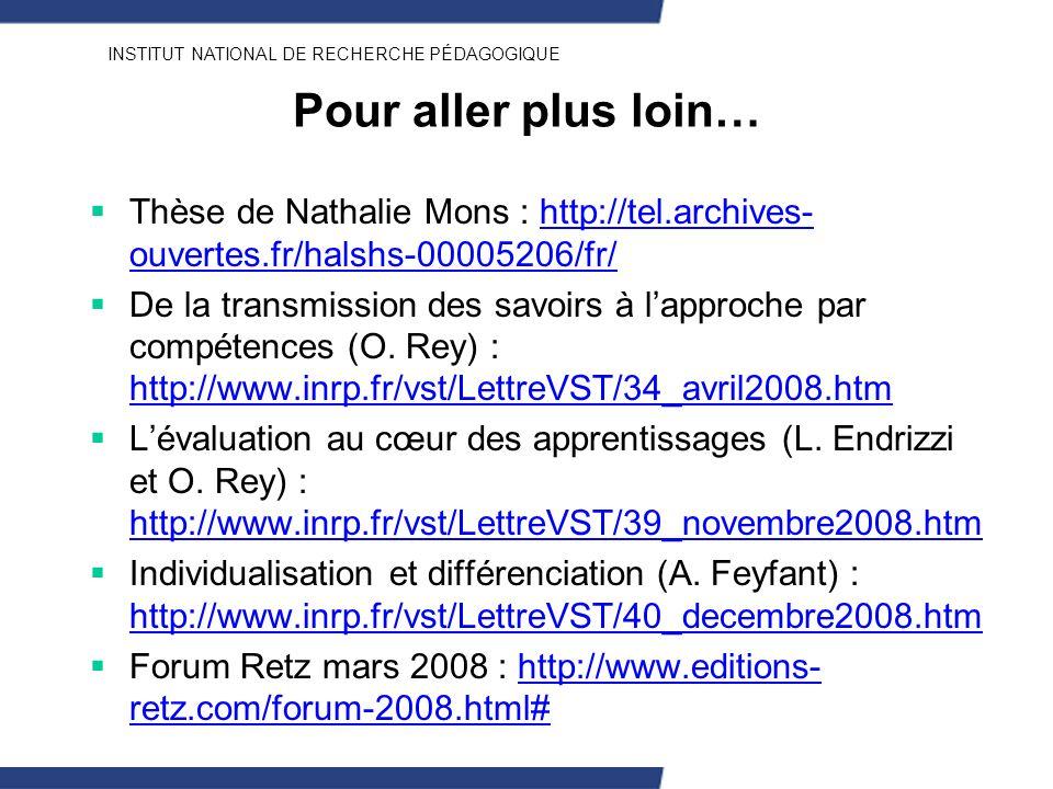Pour aller plus loin…Thèse de Nathalie Mons : http://tel.archives-ouvertes.fr/halshs-00005206/fr/