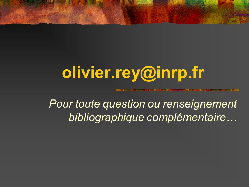 Pour toute question ou renseignement bibliographique complémentaire…
