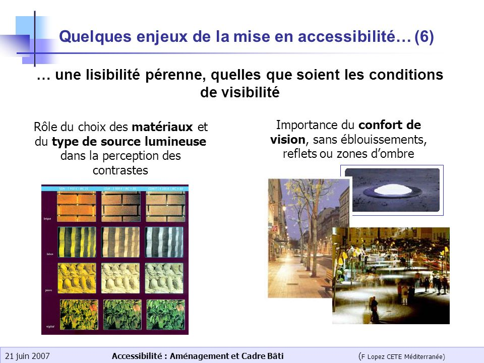 Quelques enjeux de la mise en accessibilité… (6)