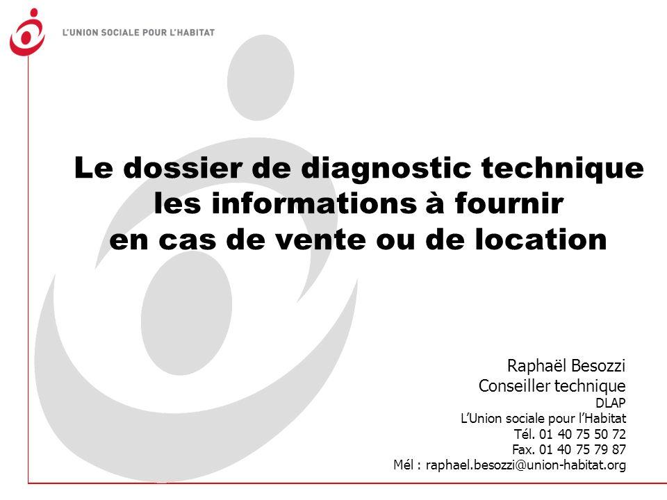 Le dossier de diagnostic technique les informations à fournir en cas de vente ou de location