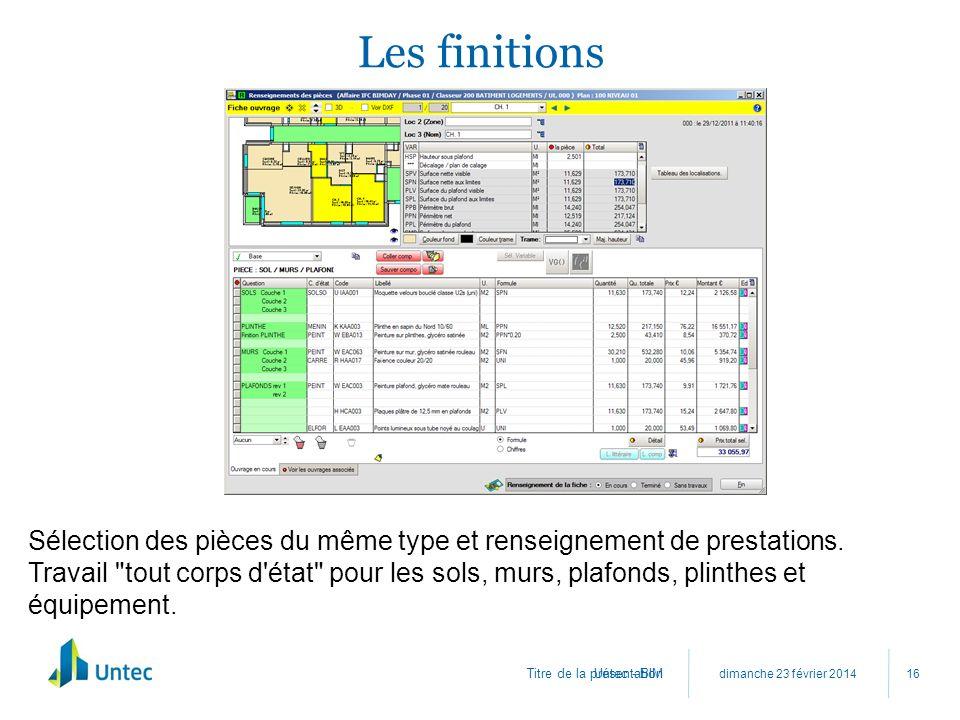 Les finitions Sélection des pièces du même type et renseignement de prestations.