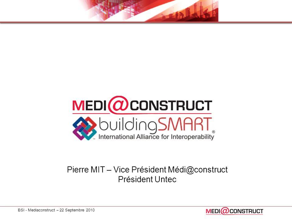 Pierre MIT – Vice Président Médi@construct