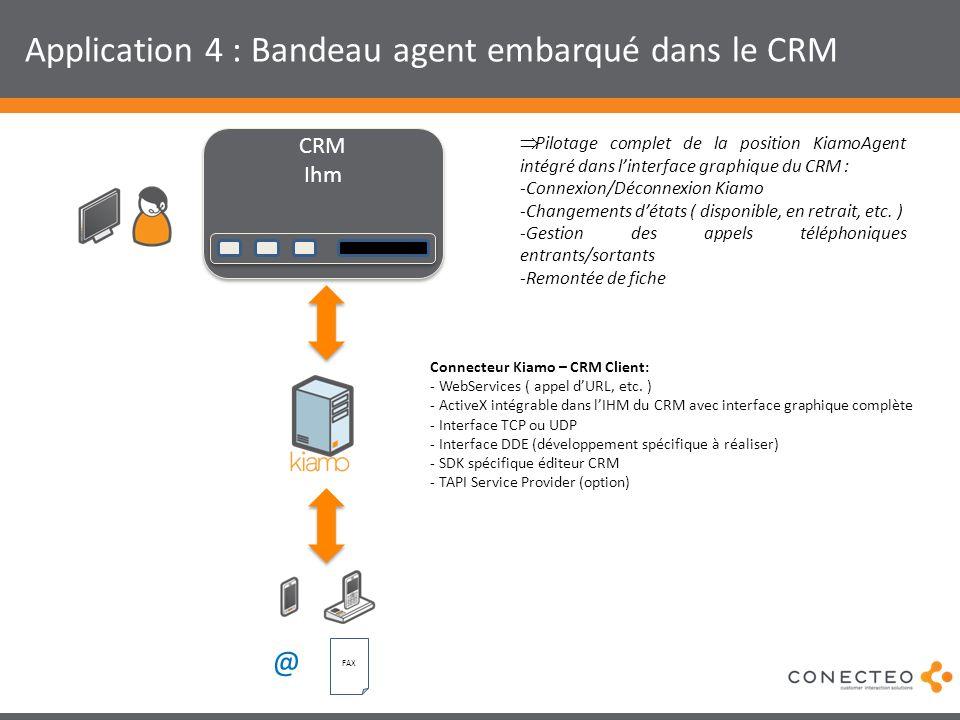 Application 4 : Bandeau agent embarqué dans le CRM