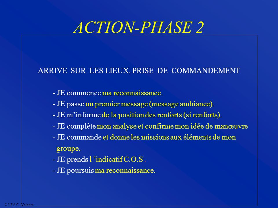ARRIVE SUR LES LIEUX, PRISE DE COMMANDEMENT
