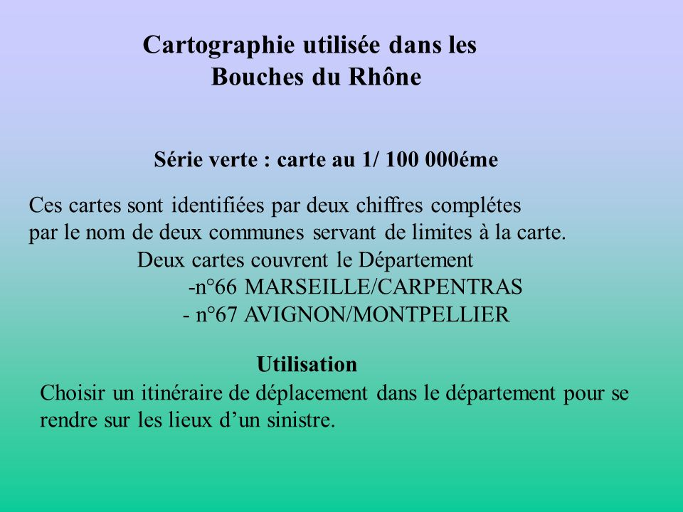 Cartographie utilisée dans les Bouches du Rhône