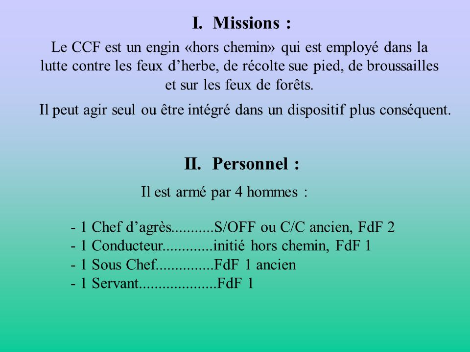 I. Missions : II. Personnel :