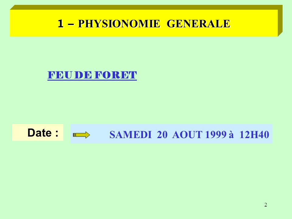 1 – PHYSIONOMIE GENERALE