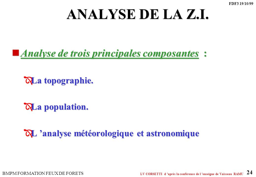 ANALYSE DE LA Z.I. Analyse de trois principales composantes :