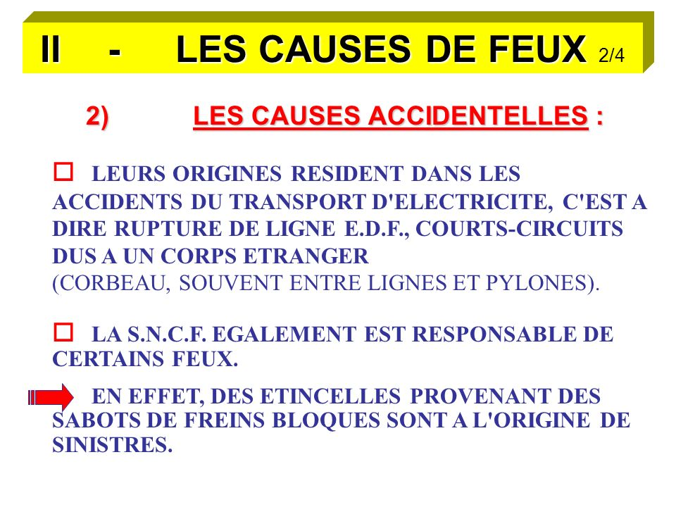 II - LES CAUSES DE FEUX 2/4 2) LES CAUSES ACCIDENTELLES :