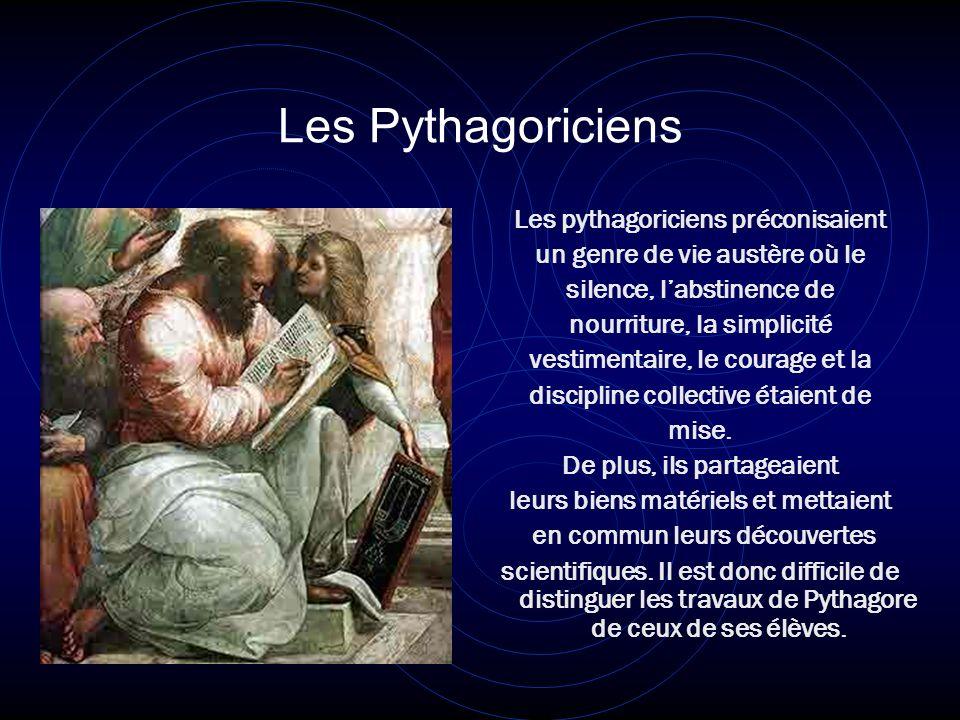 Les Pythagoriciens Les pythagoriciens préconisaient