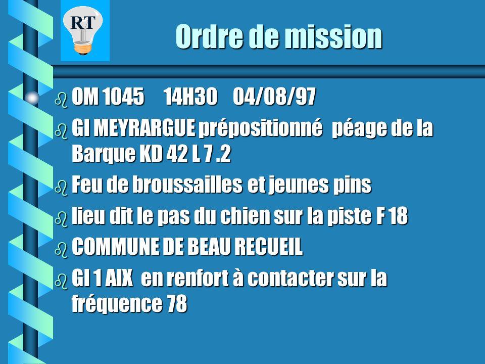 Ordre de mission OM 1045 14H30 04/08/97. GI MEYRARGUE prépositionné péage de la Barque KD 42 L 7 .2.