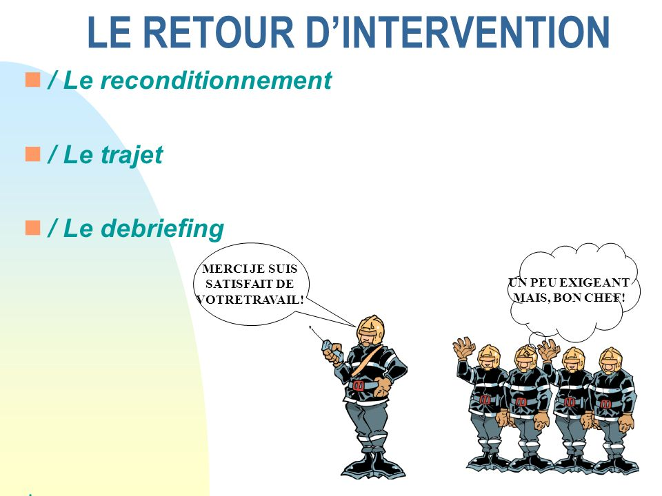 LE RETOUR D'INTERVENTION