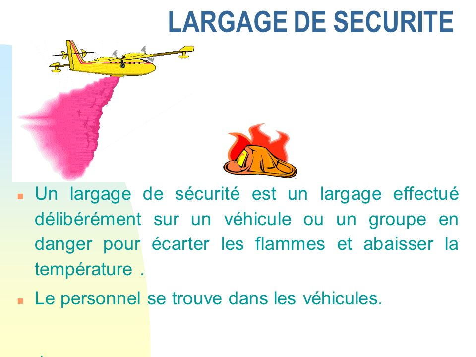 LARGAGE DE SECURITE