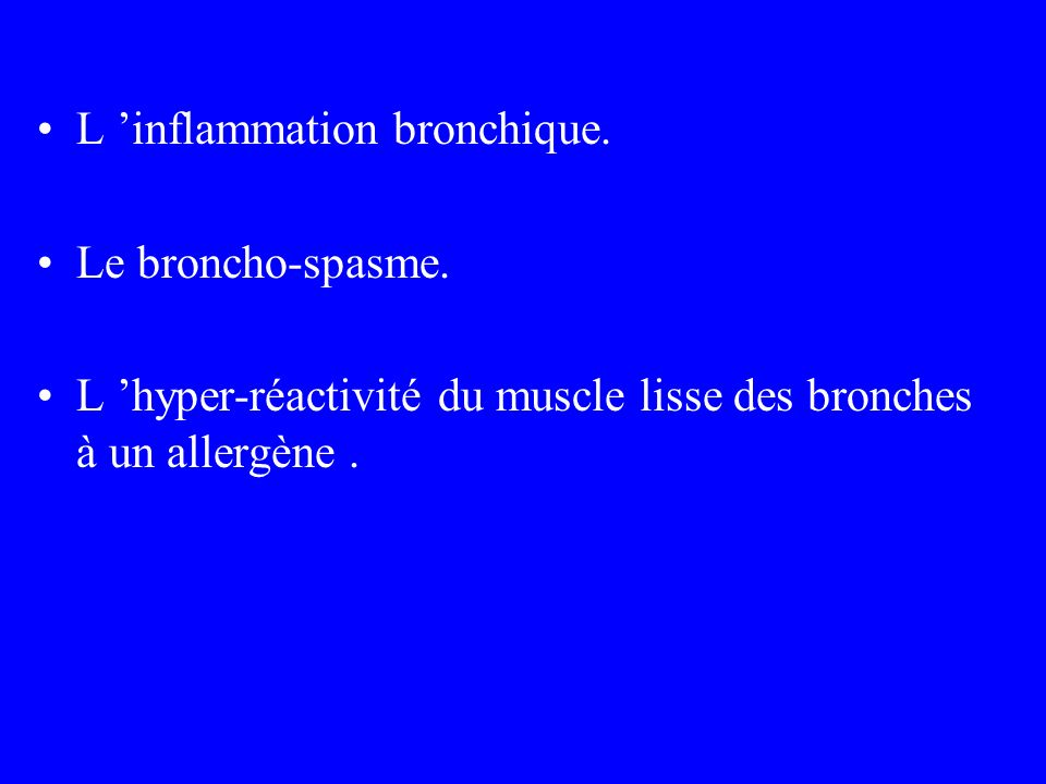 L 'inflammation bronchique.
