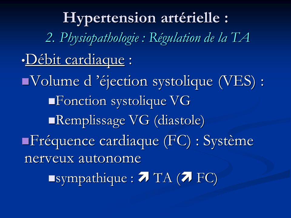 Hypertension artérielle : 2. Physiopathologie : Régulation de la TA