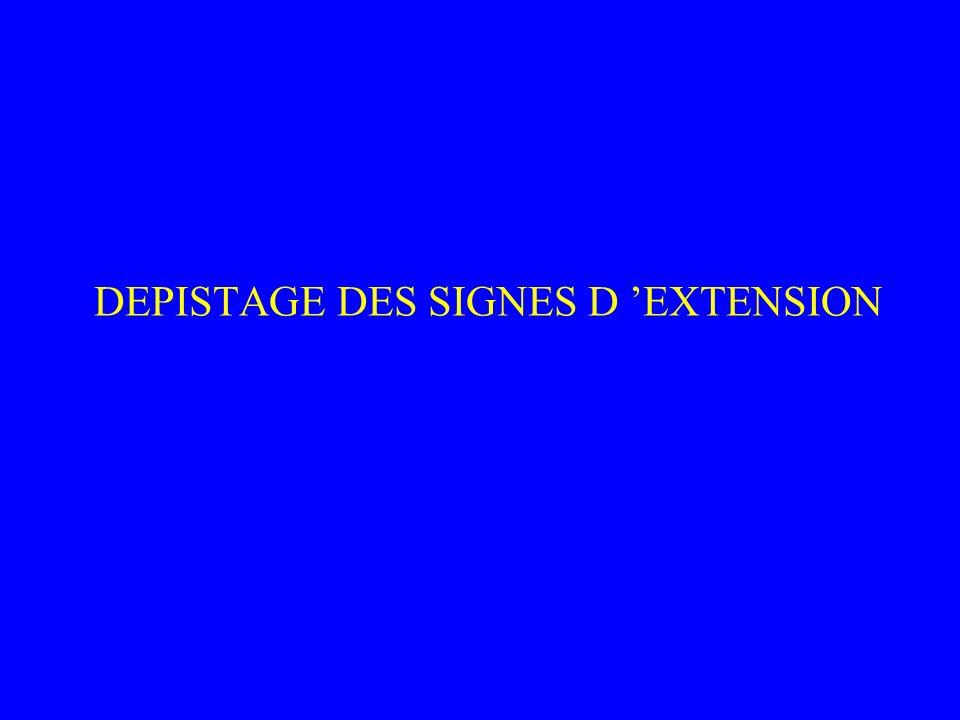 DEPISTAGE DES SIGNES D 'EXTENSION