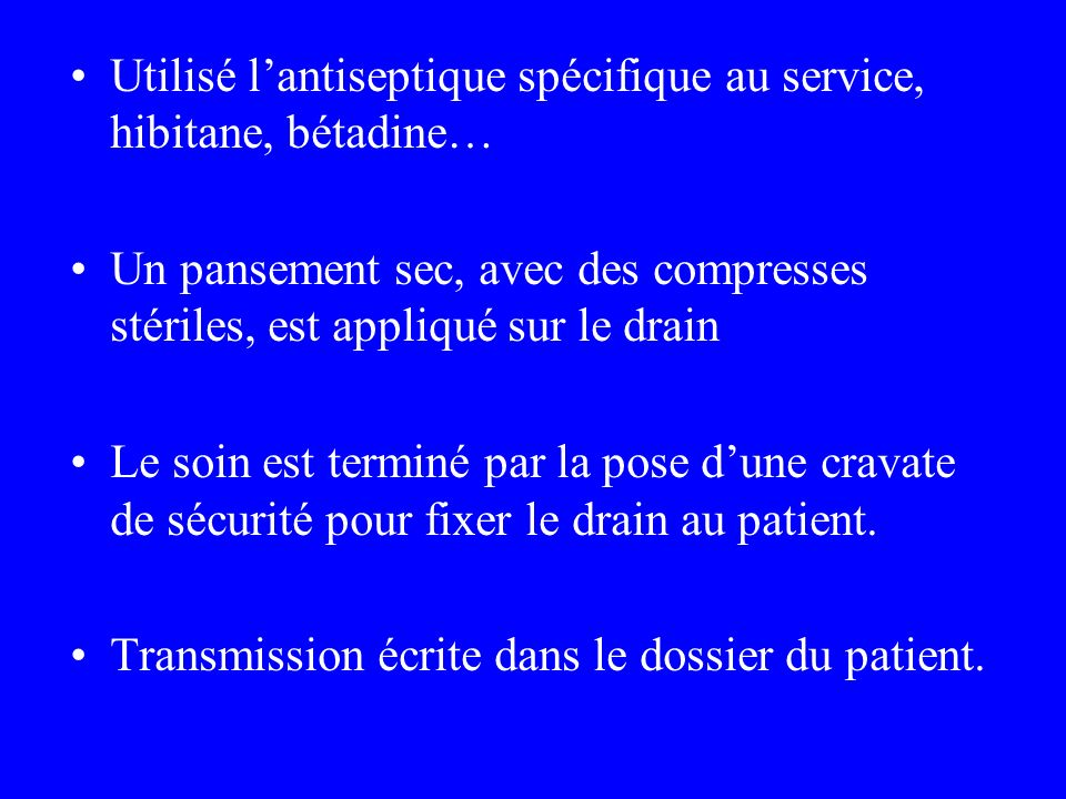 Utilisé l'antiseptique spécifique au service, hibitane, bétadine…
