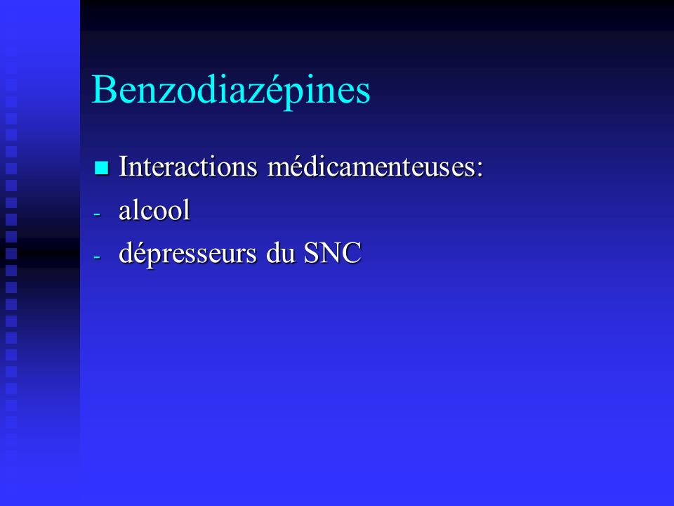 Benzodiazépines Interactions médicamenteuses: alcool