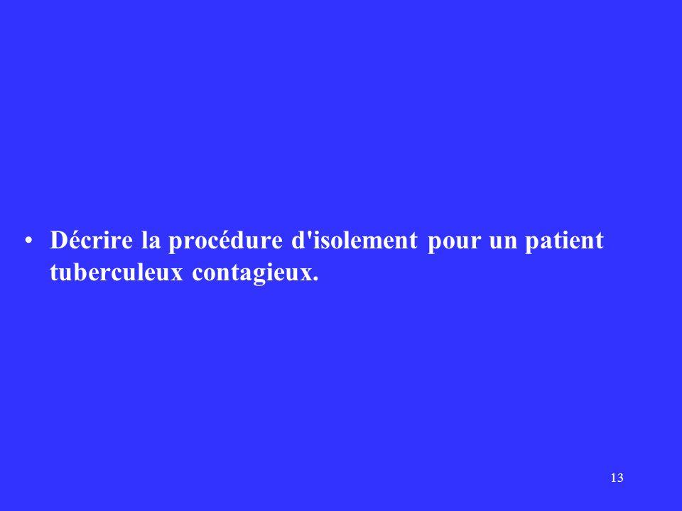 Décrire la procédure d isolement pour un patient tuberculeux contagieux.