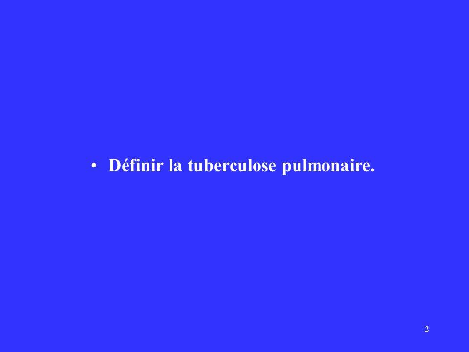 Définir la tuberculose pulmonaire.