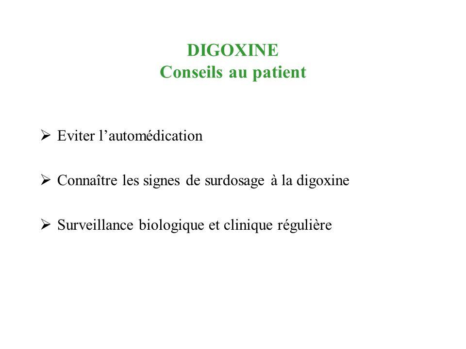 DIGOXINE Conseils au patient