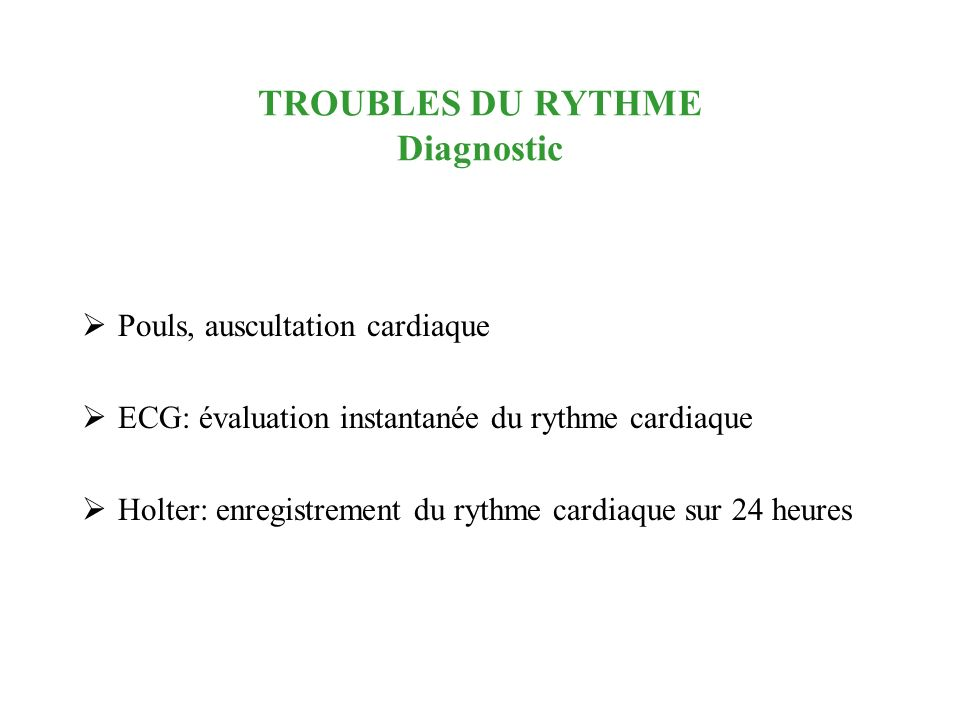 TROUBLES DU RYTHME Diagnostic