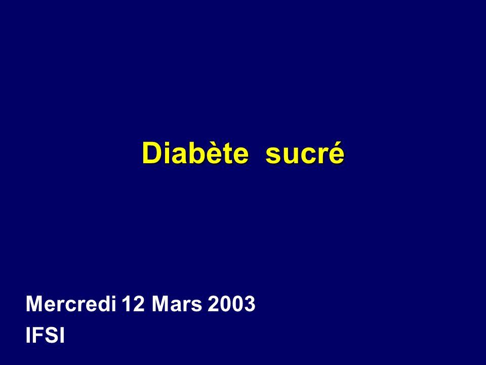 Diabète sucré Mercredi 12 Mars 2003 IFSI