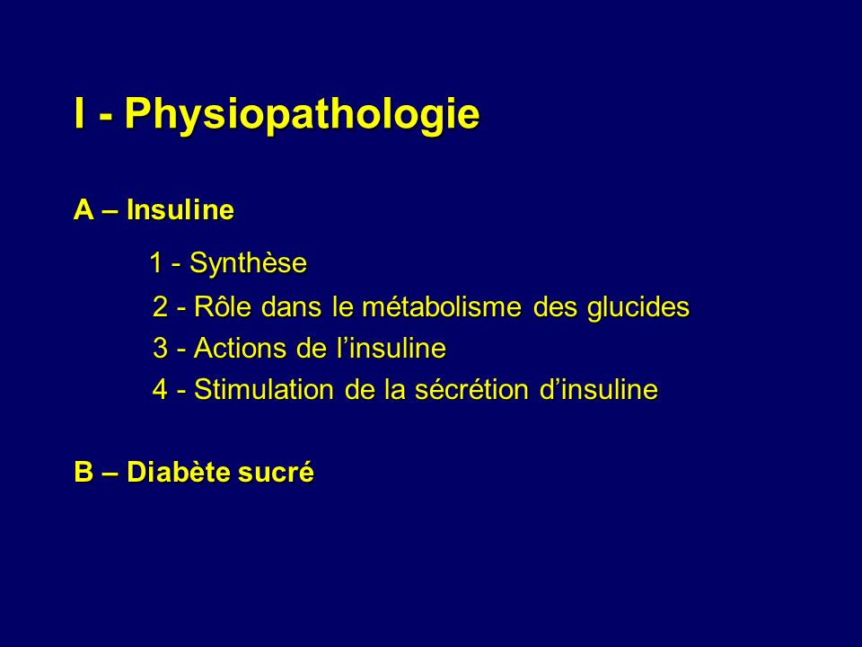 I - Physiopathologie 1 - Synthèse A – Insuline