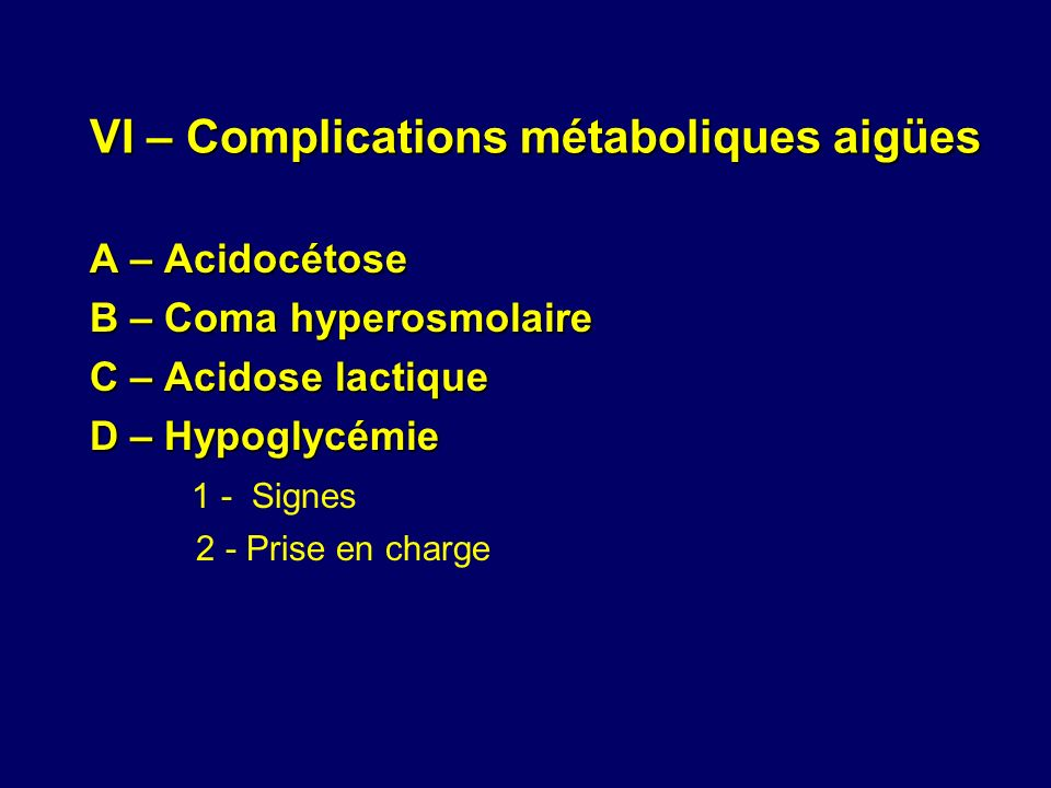 VI – Complications métaboliques aigües