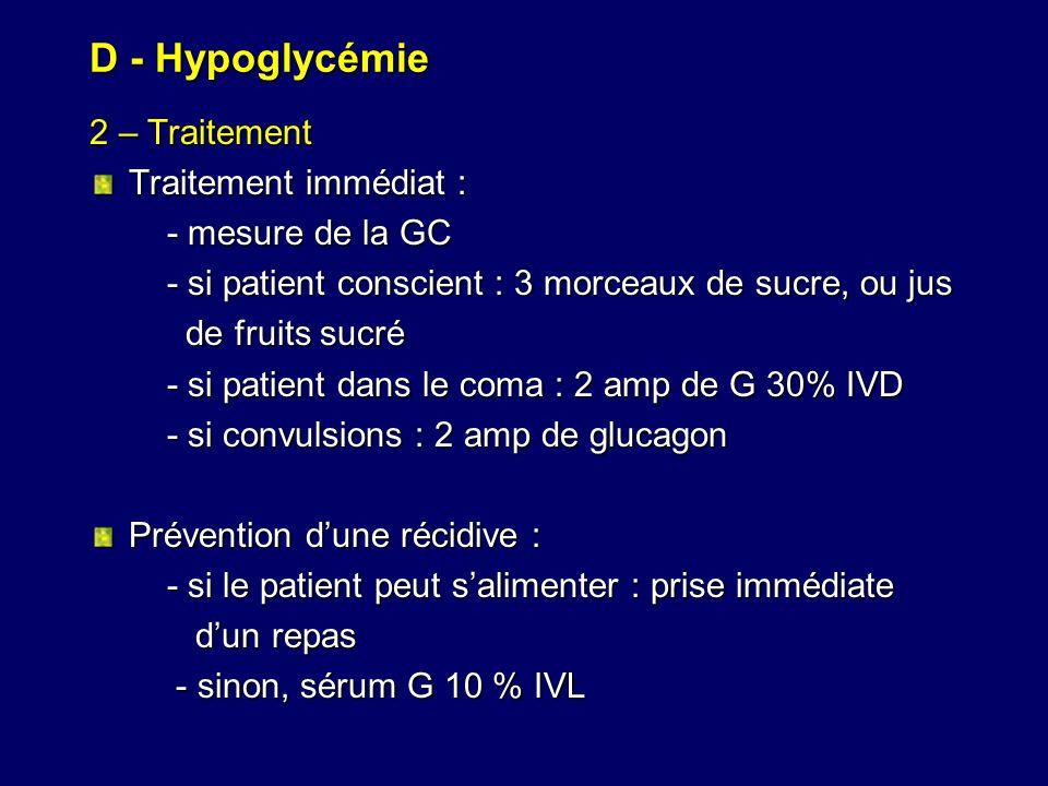D - Hypoglycémie 2 – Traitement Traitement immédiat :