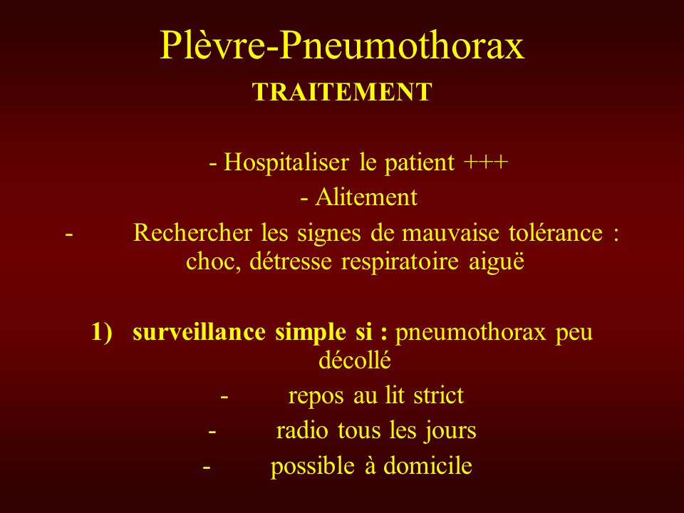 Plèvre-Pneumothorax TRAITEMENT - Hospitaliser le patient +++