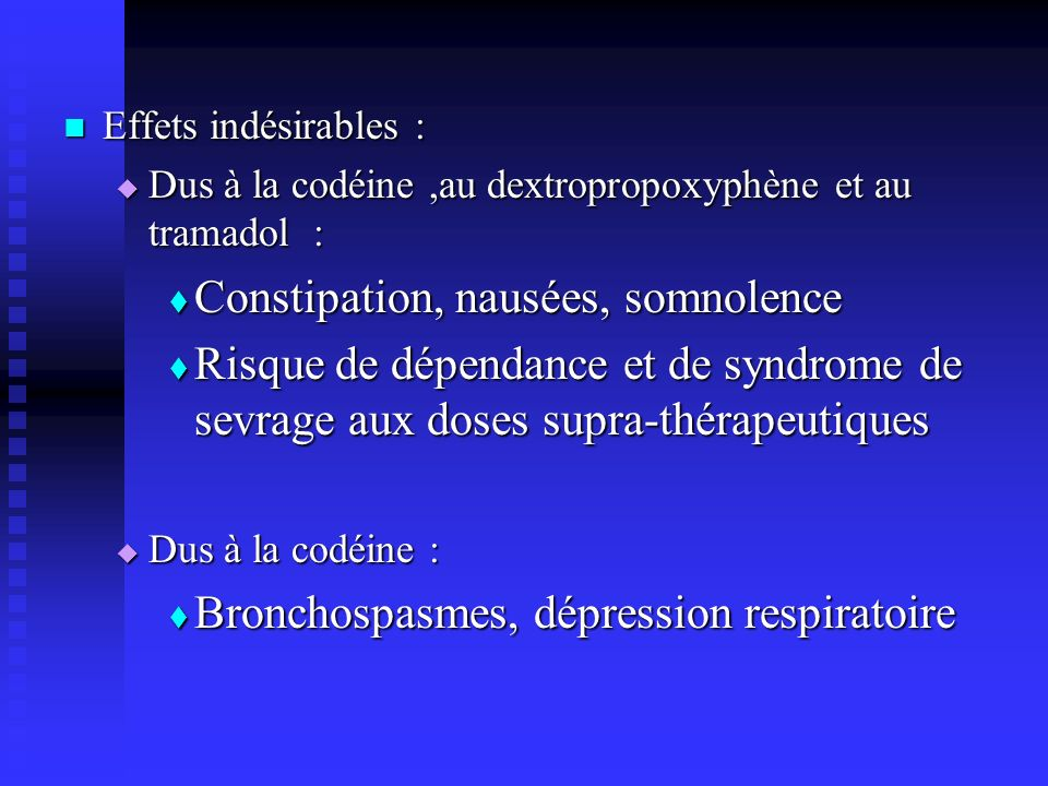 Constipation, nausées, somnolence