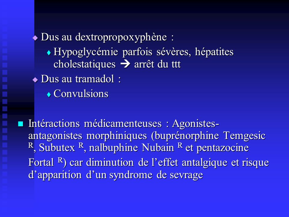 Dus au dextropropoxyphène :