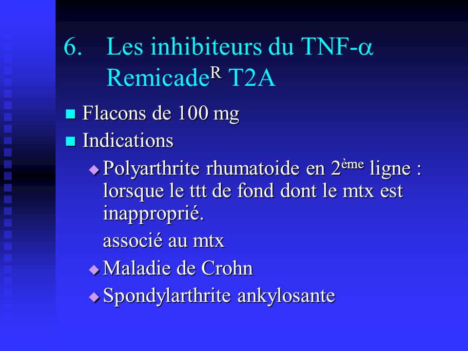 Les inhibiteurs du TNF- RemicadeR T2A