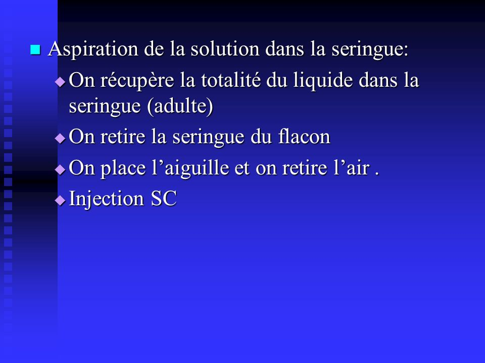 Aspiration de la solution dans la seringue: